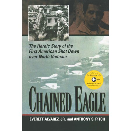 Chained Eagle : The Heroic Story of the First American Shot Down over North