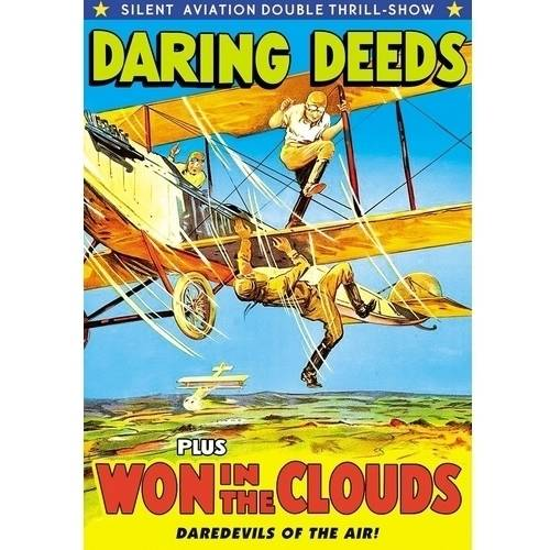 Daring Deeds (Silent)   Won In The Clouds (Silent) by