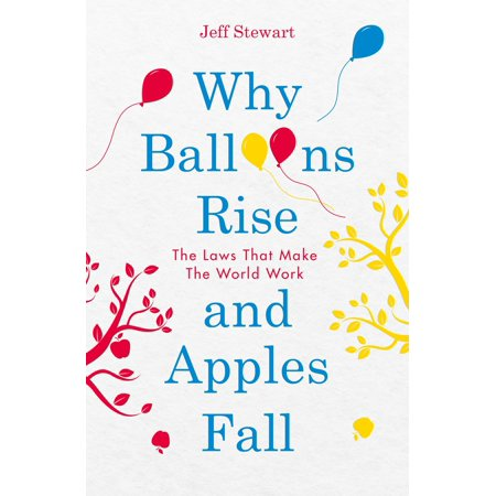 Why Balloons Rise and Apples Fall : The Laws that Make the World - Fall Balloons