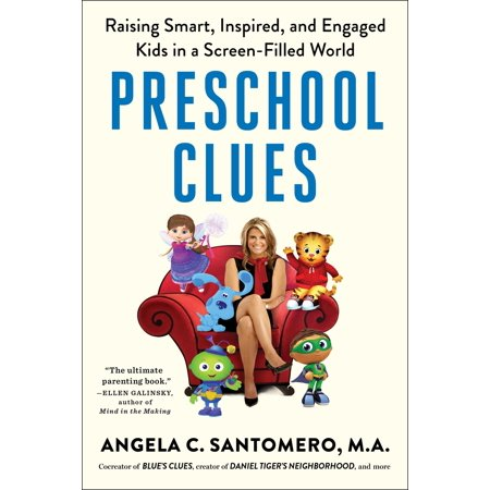 Preschool Clues : Raising Smart, Inspired, and Engaged Kids in a Screen-Filled World