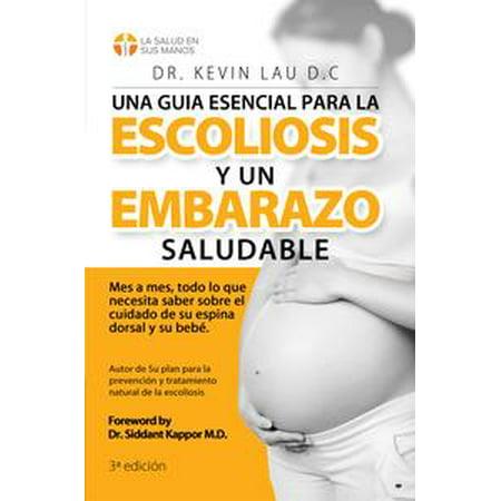Una guia esencial para la escoliosis y un embarazo saludable: Mes a mes, todo lo que necesita saber sobre el cuidado de su espina dorsal y su bebe - eBook](Disfraces De Bebe Para Halloween)