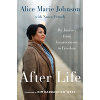 After Life: My Journey from Incarceration to Freedom (Hardcover)