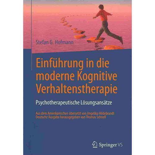 Einf?hrung in Die Moderne Kognitive Verhaltenstherapie: Psychotherapeutische L?sungsans?tze