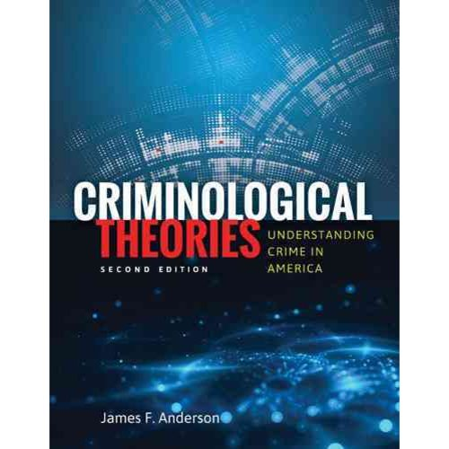 Criminological Theories: Understanding Crime in America