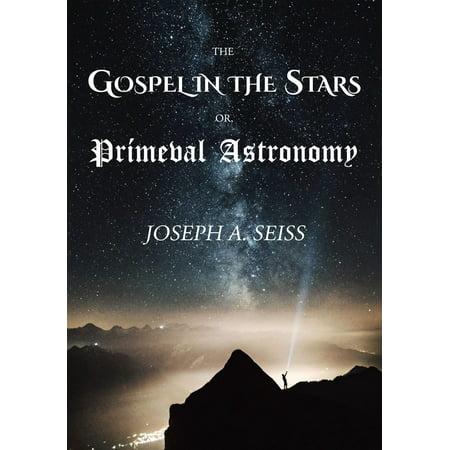 The Gospel in the Stars, or, Prímeval Astronomy -