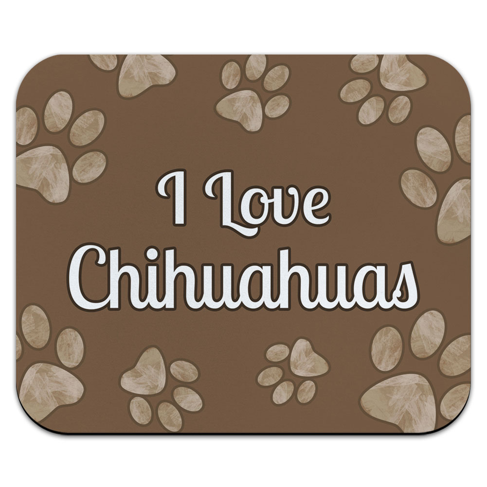 I Love Chihuahuas Brown with Paw Prints Mouse Pad