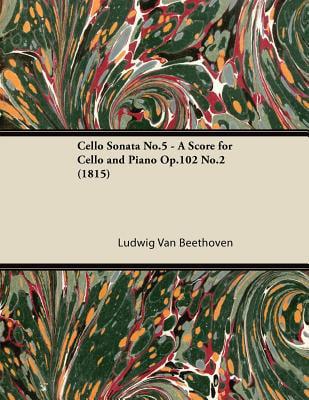 Cello Sonata No.5 A Score for Cello and Piano Op.102 No.2 (1815) by