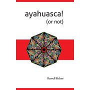 Ayahuasca! (or not) (Paperback)