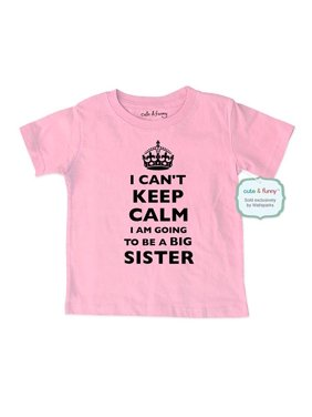 9e7b8099 Product Image I Can't Keep Calm I Am Going to be a Big Sister - cute