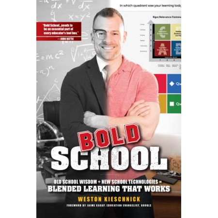 Old School Rubber - Bold School : Old School Wisdom + New School Technologies = Blended Learning That Works