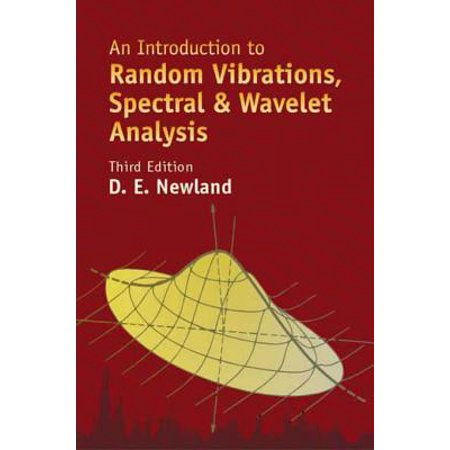 An Introduction to Random Vibrations, Spectral & Wavelet Analysis -