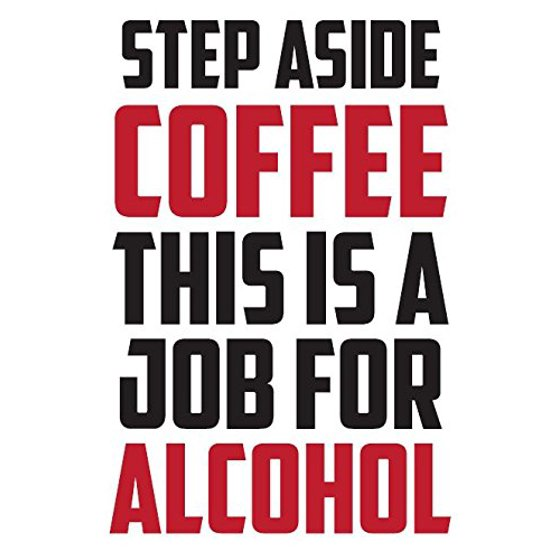 08dbe5116 Step Aside Coffee This Is A Job For Alcohol - Fridge Magnet Refrigerator -  Walmart.com
