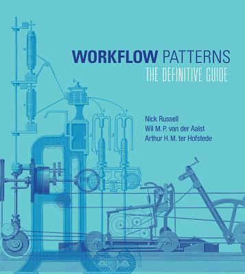 Workflow Patterns : The Definitive Guide