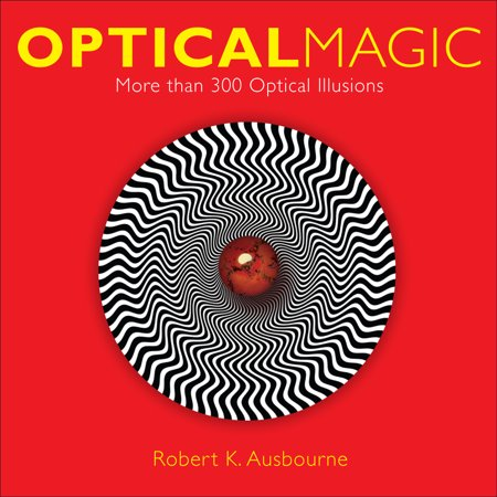 Optical Magic : More Than 300 Optical Illusions (One Of The Best Optical Illusion)
