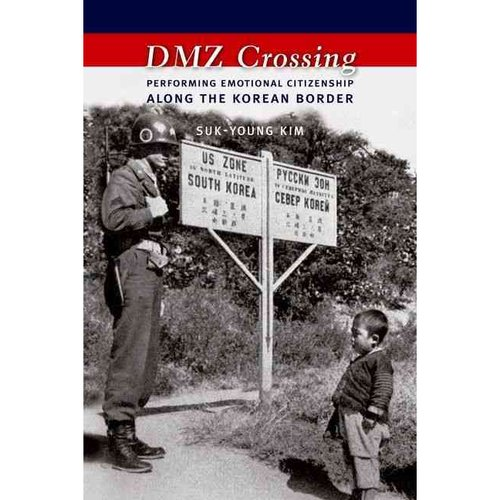 DMZ Crossing: Performing Emotional Citizenship Along the Korean Border