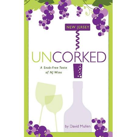New Jersey Uncorked : A Snob-Free Taste of NJ (Jersey Gardens Elizabeth Nj Stores)