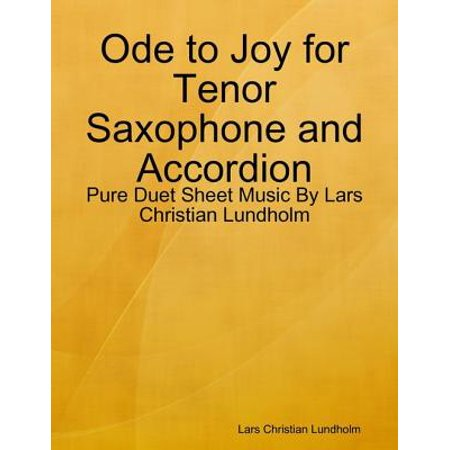 Ode to Joy for Tenor Saxophone and Accordion - Pure Duet Sheet Music By Lars Christian Lundholm - eBook Pop Tenor Sheet Music