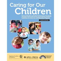 Caring for Our Children: National Health and Safety Performance Standards; Guidelines for Early Care and Education Programs (Paperback)