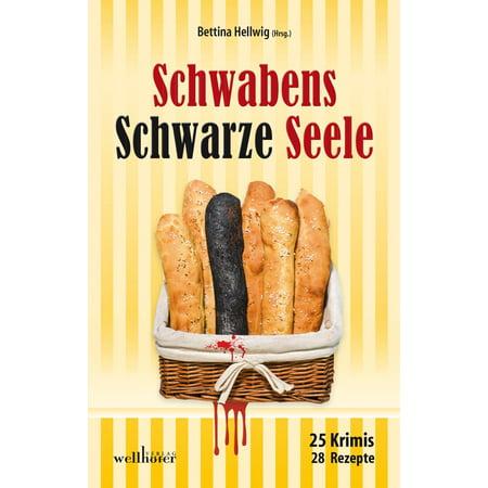 Schwabens Schwarze Seele: 25 Krimis, 28 Rezepte - eBook (Schwarze Seele Online)