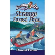 Danny Orlis and the Strange Forest Fires - eBook