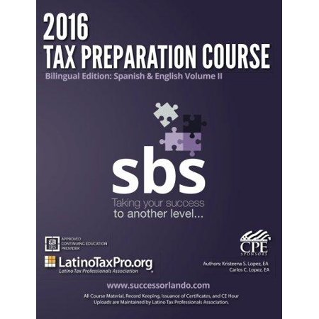 2016 Tax Preparation Course  Sbs Bilingual Edition  Spanish   English Volume Ii