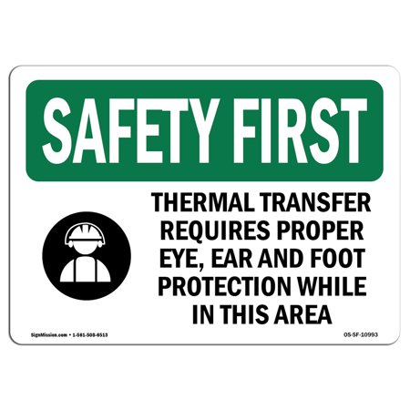 OSHA SAFETY FIRST Sign - Thermal Transfer Requires Proper With Symbol | Choose from: Aluminum, Rigid Plastic or Vinyl Label Decal | Protect Your Business, Work Site, Warehouse |  Made in the USA