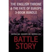 Battle Stories — The English Throne and the Fate of Europe 3-Book Bundle - eBook