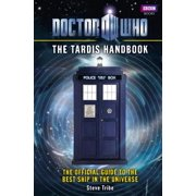 Doctor Who: The Tardis Handbook : The Official Guide to the Best Ship in the Universe