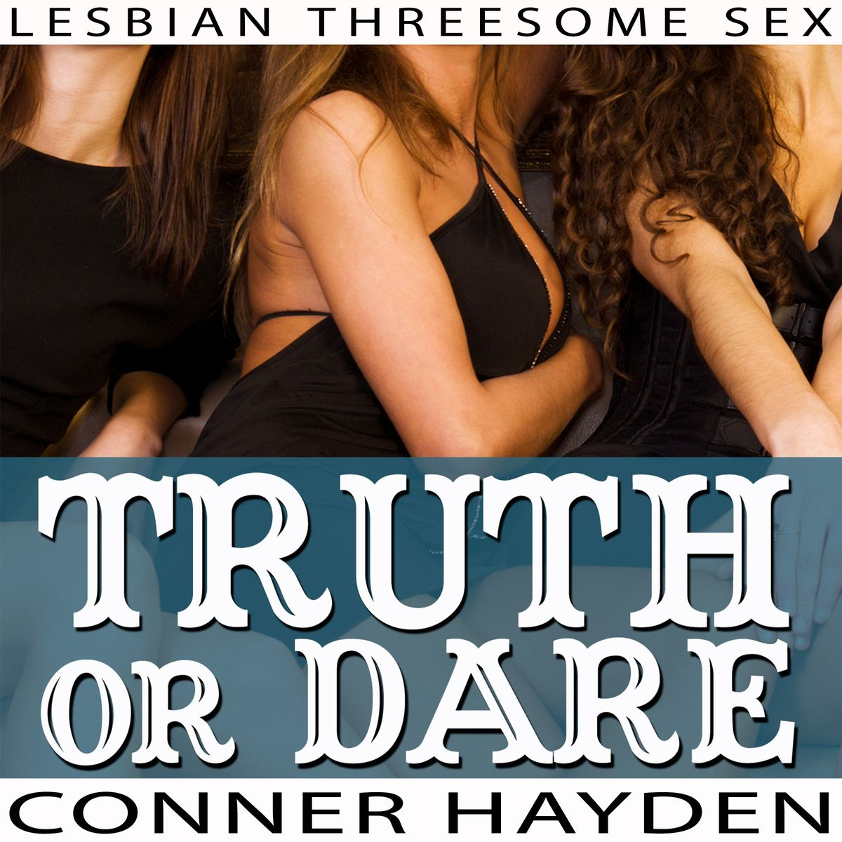 Truth Or Dare - Lesbian Threesome Sex - Audiobook -1810