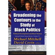 Broadening the Contours in the Study of Black Politics : Political Development and Black Women