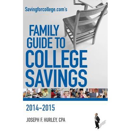 Savingforcollege Coms Family Guide To College Savings  2014 2015 Edition