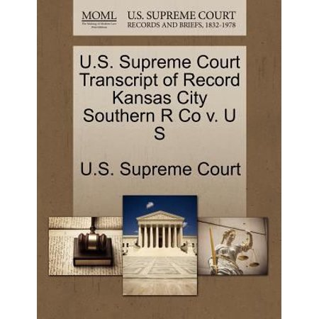 U S  Supreme Court Transcript Of Record Kansas City Southern R Co V  U S