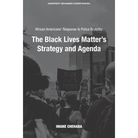 African Americans' Response to Police Brutality: The Black Lives Matter's Strategy and Agenda (Paperback)