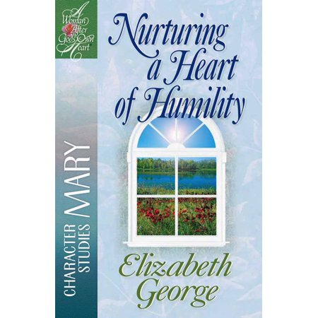 Nurturing a Heart of Humility : The Life of Mary