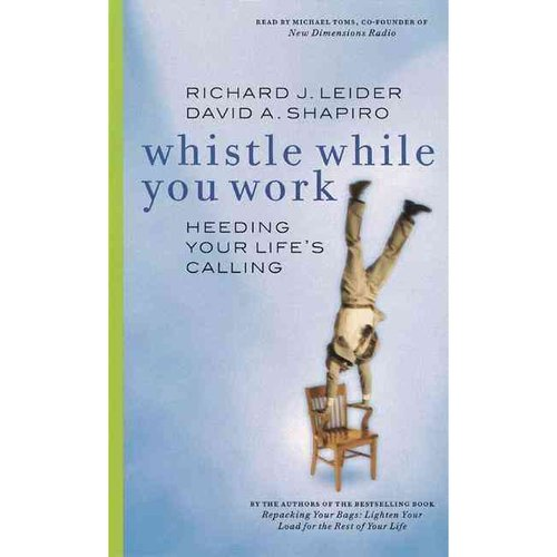 Whistle While You Work: Heeding Your Life's Calling Audio