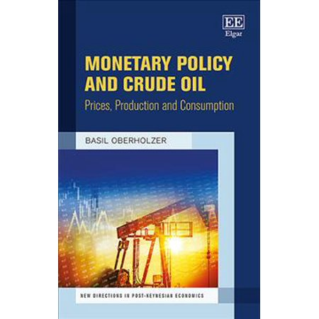 Monetary Policy And Crude Oil  Prices  Production And Consumption
