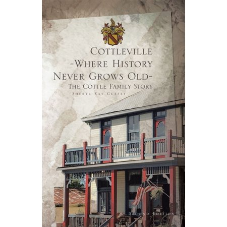 Cottleville: Where History Never Grows Old - eBook ()