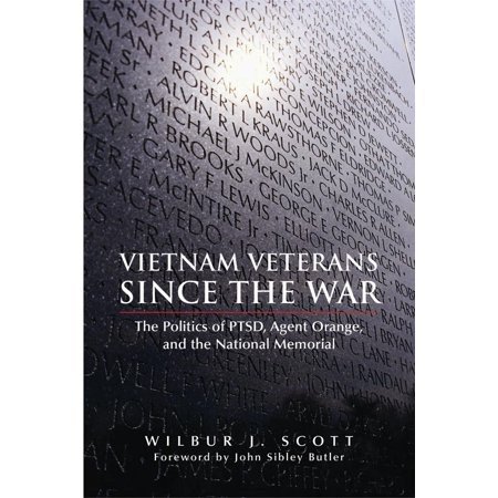 Vietnam Veterans Since the War : The Politics of PTSD, Agent Orange, and the National (Best States For Veterans)