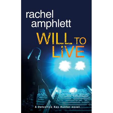 Will to Live : A Detective Kay Hunter Crime
