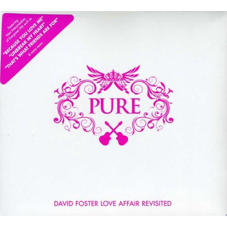 Pure: David Foster Love Affair Revisited / Various
