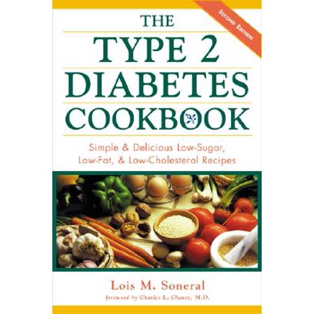 The Type 2 Diabetes Cookbook : Simple and Delicious Low-Sugar, Low Fat, and Low-Cholesterol (Delicious Type)