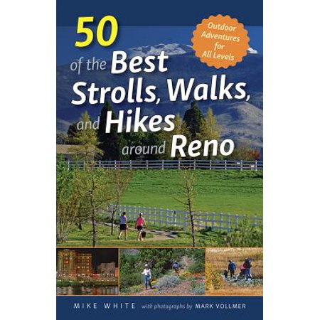 50 of the Best Strolls, Walks, and Hikes around Reno -