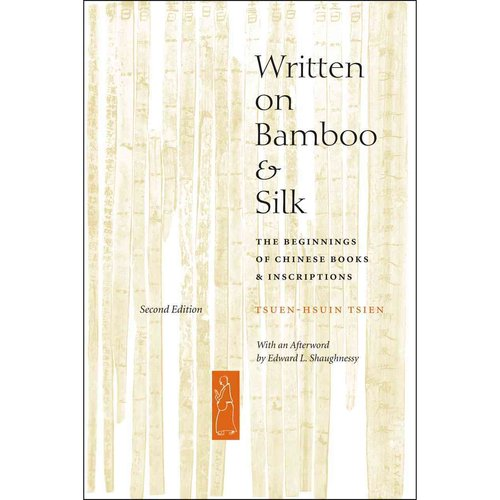 Written on Bamboo & Silk: The Beginnings of Chinese Books & Inscriptions