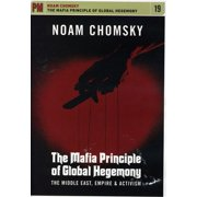 Mafia Principle of Global Hegemony: Middle East, Empire and Activism by PM PRESS