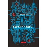 Infomocracy : Book One of the Centenal Cycle