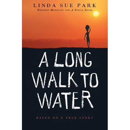 A Long Walk to Water : Based on a True Story