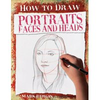 How to Draw: Portraits, Faces and Heads (Paperback)