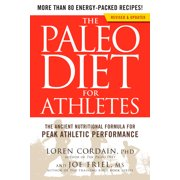 The Paleo Diet for Athletes : The Ancient Nutritional Formula for Peak Athletic Performance