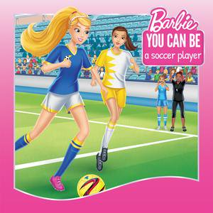 You Can Be a Soccer Player (Barbie: You Can Be Series) - eBook