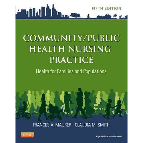 Community / Public Health Nursing Practice: Health for Families and Populations